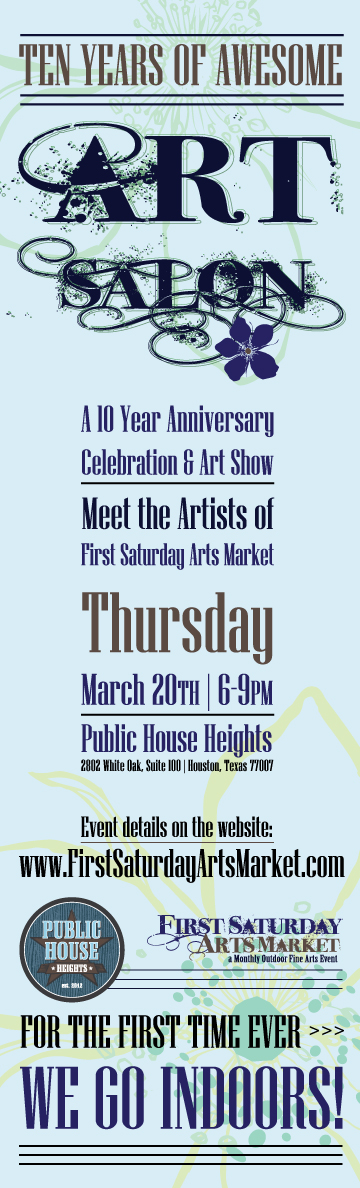 10 Years of Awesome! An Art Show - Featuring First Saturday Arts Market artists, March 20, 6-9pm- At Public House Heights - White Oak, Suite 100 Houston, Texas 77007
