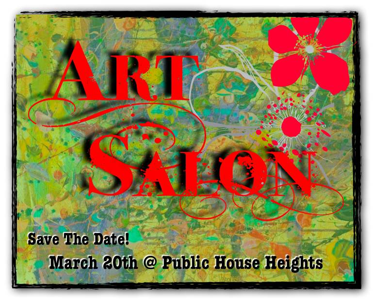 Art Salon: 10 Years of Awesome! at Public House Heights March 20th 2802 White Oak Blvd 6-9pm